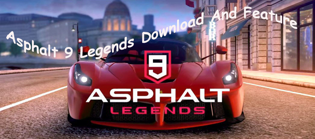How To Download Asphalt 9 Legends Android And IOS