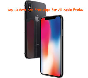 Top 10 Best Apps For iPhone And All Apple Device 2019