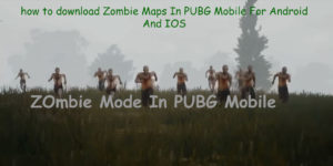 how to download Zombie Maps In PUBG Mobile For Android And IOS