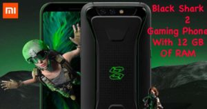 Black Shark 2 Gaming Phone With 12GB RAM