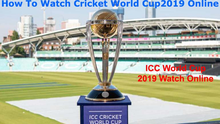 Cricket World Cup 2019:How To Watch World Cup Online